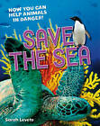 Save the Sea: Age 5-6, Above Average Readers by Sarah Levete (Paperback, 2011)