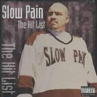 Hit List 0644250200720 by Slow Pain CD