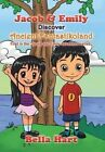 Jacob & Emily Discover Ancient Fantastikoland  : First in the 'Jacob and Emily Adventure Series.' by Bella Hart (Hardback, 2014)