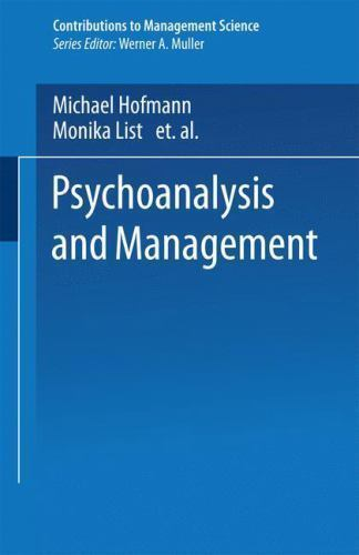 Psychoanalysis and Management (Contributions to Management Science): By Micha...