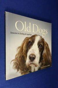 OLD DOGS Suzanne McCourt LESSONS IN LOVING & AGEING Dog Photo Book Small Pb