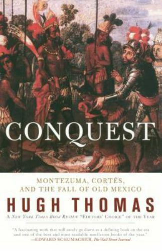 Conquest Montezuma Corts And The Fall Of Old Mexico By Hugh