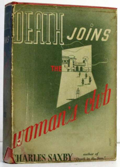 Death Joins the Woman's Club: Charles Saxby