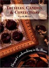 LN - Truffles, Candies, and Confections : Elegant Candymaking in the Home by...