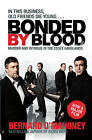 Bonded by Blood: Murder and Intrigue in the Essex Ganglands by Bernard O'Mahoney (Paperback, 2006)
