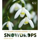 The Plant Lover's Guide to Snowdrops by Naomi Slade (Hardback, 2014)