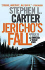 Jericho's Fall by William Nelson Cromwell Professor of Law Stephen L Carter (Paperback / softback)