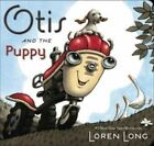 Otis and the Puppy by Loren Long (Hardback, 2014)