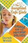 Aurora and the Popcorn Dolphin (The Songbird Cafe Girls 3) by Sarah Webb (Paperback, 2016)