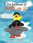 The Adventures of Timmy and Jay by Edvin E Rustrian 9781453537923