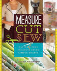 Measure, Cut, Sew: Pattern-Free Projects Using Simple Shapes by Susan Wasinger (Paperback, 2015)