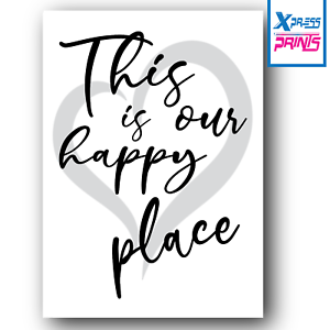 THIS IS OUR HAPPY PLACE HEART Quote Calligraphy Home Wall Art Print Poster A4 A3