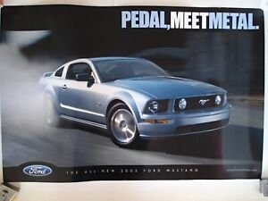 FORD MUSTANG Poster 2005, PEDAL MEET METAL, PREPARE TO BE BLOWN AWAY, NOS