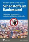 Schadstoffe im Baubestand von Gerd Zwiener, Stephan Dolata, Elke McCormick, Hans-Dieter Bossemeyer und Uwe Schubert (2016, Kunststoffeinband)