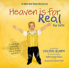 Heaven is for Real for Kids: A Little Boy's Astounding Story of His Trip to Heaven and Back by Todd Burpo, Sonja Burpo (Hardback, 2011)