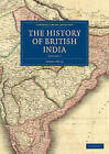 The History of British India by James Mill (Paperback, 2010)
