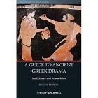 A Guide to Ancient Greek Drama by Ian C. Storey, Arlene Allan (Paperback, 2013)