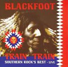 Train Train: Southern Rock's Best [CD/DVD] by Blackfoot (CD, May-2011, 2 Discs, Dead Line Music)