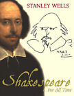 Shakespeare: For All Time by Stanley Wells (Hardback, 2002)