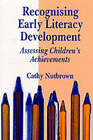 Recognising Early Literacy Development: Assessing Childrens Achievements by Cathy Nutbrown (Paperback, 1997)