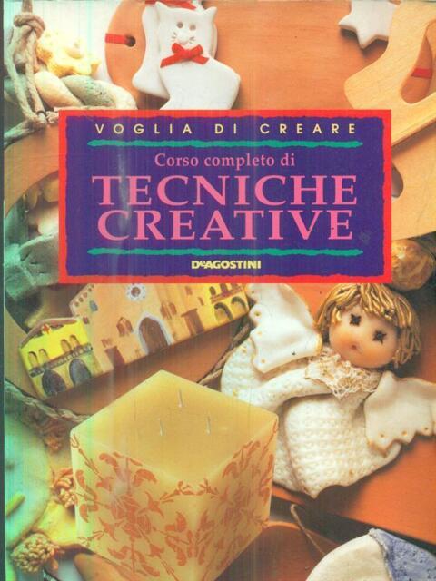 CORSO COMPLETO DI TECNICHE CREATIVE  AA.VV. DE AGOSTINI 2001 VOGLIA DI CREARE