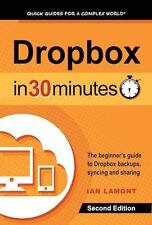 Dropbox In 30 Minutes (2nd Edition): The Beginner's Guide To Dropbox Backup, Syn
