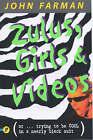 Zulus, Girls and Videos by John Farman (Paperback, 2001)