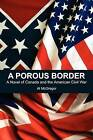 A Porous Border: A Novel of Canada and the American Civil War by Al McGregor (Paperback / softback, 2012)