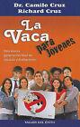 La Vaca Para Jovenes: Una Nueva Generacion Libre de Excusas y Limitaciones by Richard Cruz, Camilo Cruz (Paperback / softback, 2010)
