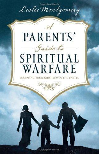 Montgomery, Leslie A Parents Guide To Spiritual Warfare Eq - $5.97