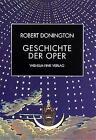 Geschichte der Oper von Robert Donington (1997, Gebundene Ausgabe)