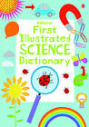 First Illustrated Science Dictionary by Kirsteen Robson, Sarah Khan (Paperback, 2013)
