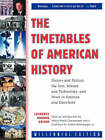 The Timetables of American History: History and Politics, the Arts, Science and Technology, and More in America and Elsewhere by Laurence Urdang (Paperback, 2001)