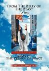 From the Belly of the Beast to the Arms of the Prince of Peace by James Jr Davis (Hardback, 2011)