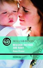 Rescued: Mother and Baby (Mills & Boon Medical), Fraser, Anne, Good Book