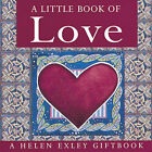 A Little Book of Love by Exley Publications Ltd (Board book, 2000)