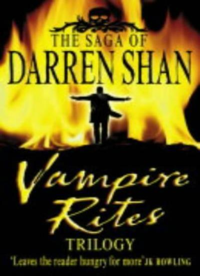Vampire Rites Trilogy (The Saga of Darren Shan) By Darren Shan