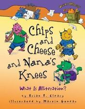 Chips and Cheese and Nana's Knees: What Is Alliteration? (Words Are-ExLibrary