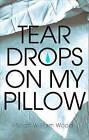 Teardrops on My Pillow by Scott William Wood (Paperback / softback, 2011)