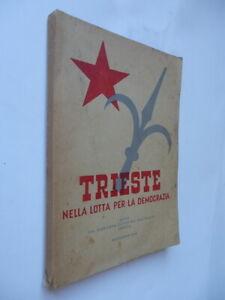 TRIESTE-NELLA-LOTTA-PER-LA-DEMOCRAZIA-1945-partigiani-tito-vuja-TLT-occupazione