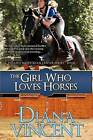 The Girl Who Loves Horses: Pegasus Equestrian Center Series by Diana Vincent (Paperback / softback, 2012)