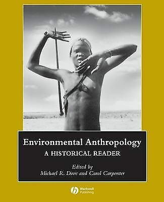 1 of 1 - Environmental Anthropology: A Historical Reader (Blackwell Anthologies in Social