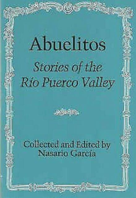 Abuelitos: Stories of the Rio Puerco Valley by Nasario Garcia - First Edition
