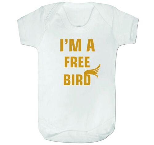 I`M A FREE BIRD PRINTED BODYSUIT GIRLS KIDS NEWBORN BABY GROW FUNNY CUTEST JOKE