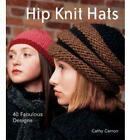 Hip Knit Hats: Forty Fabulous Designs by Cathy Carron (Hardback, 2006)