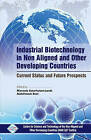 Industrial Biotechnology in Non Aligned and Other Developing Countries Current Status and Future Prospects by NAM S&T Centre (Hardback, 2014)