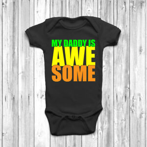 My Daddy Is Awesome Baby Grow Body Suit Vest 0-18 Months Fathers Day ... 45f5f329a1