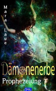 Daemonenerbe-2-Prophezeiung-von-Mara-Laue-Taschenbuch