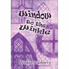 Window to The Winkle 9781605639987 by Winkle Scarberry Paperback