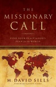 The Missionary Call: Find Your Place in God's Plan for the World (David Sills)